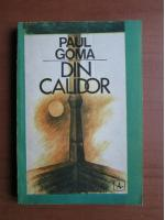 Anticariat: Paul Goma - Din Calidor