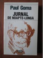 Paul Goma - Jurnal de noapte lunga (volumul 3)