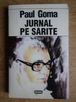 Paul Goma - Jurnal pe sarite (volumul 1)