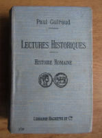 Anticariat: Paul Guiraud - Lectures historiques. Histoire romaine (1906)