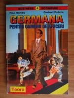 Anticariat: Paul Hartley - Germana pentru oamenii de afaceri