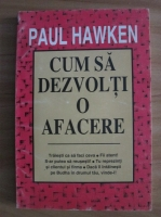 Anticariat: Paul Hawken - Cum sa dezvolti o afacere