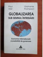 Anticariat: Paul Hirst, Grahame Thompson - Globalizarea sub semnul intrebarii