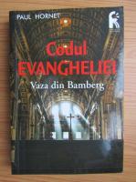 Anticariat: Paul Hornet - Codul Evangheliei. Vaza din Bamberg