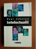 Anticariat: Paul Johnson - Intelectualii