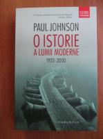 Anticariat: Paul Johnson - O istorie a lumii moderne 1920-2000