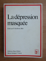 Anticariat: Paul Kielholz - La depression masquee