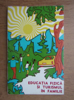 Anticariat: Paul Kotterba - Educatia fizica si turismul in familie