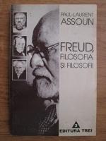 Anticariat: Paul Laurent Assoun - Freud, filosofia si filosofii