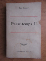 Anticariat: Paul Leautaud - Passe-temps (volumul 2)