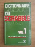 Anticariat: Paul Levart - Dictionnaire Marabout du scrabble (volumul 1)