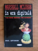Anticariat: Paul Levinson - Marshall McLuhan in era digitala