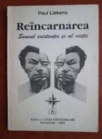 Anticariat: Paul Liekens - Reincarnarea. Sensul existentei si al vietii