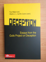 Anticariat: Paul Majkut, Alberto J. L. Carrillo Canan - Deception. Essays from the Outis Project on deception