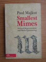 Anticariat: Paul Majkut - Smallest mimes. Defaced representation and media epistemology