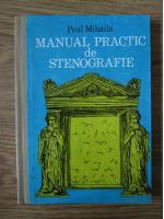 Paul Mihaila - Manual practic de stenografie