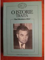 Anticariat: Paul Niculescu-Mizil - O istorie traita