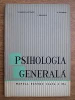 Anticariat: Paul Popescu Neveanu - Psihologia generala. Manual pentru clasa a XI-a