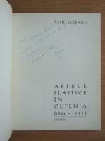 Anticariat: Paul Rezeanu - Artele plastice in Oltenia (cu autograful autorului)
