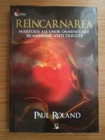 Anticariat: Paul Roland - Reincarnarea. Marturii ale unor oameni care isi amintesc vieti trecute