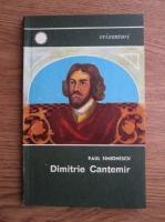 Anticariat: Paul Simionescu - Dimitrie Cantemir domnitor si savant umanist