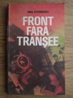 Paul Stefanescu - Front fara transee