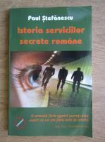 Paul Stefanescu - Istoria Serviciilor Secrete Romane