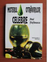 Paul Stefanescu - Misterul otravirilor celebre
