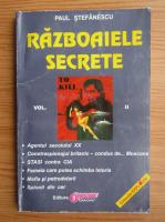 Paul Stefanescu - Razboaiele secrete (volumul 2)