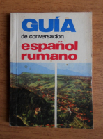 Anticariat: Paul Teodorescu - Guia de conversacion espanol rumano
