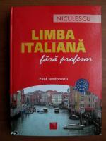 Anticariat: Paul Teodorescu - Limba italiana fara profesor