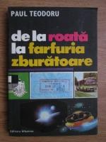 Paul Teodoru - De la roata la farfuria zburatoare
