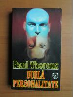 Paul Theroux - Dubla personalitate
