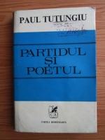Anticariat: Paul Tutungiu - Partidul si poetul