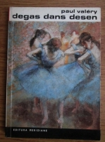 Paul Valery - Degas dans desen