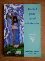 Paula Maria Savencu - Trecand peste lantul suferintelor