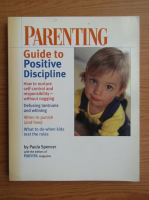 Anticariat: Paula Spencer - Parenting. Guide to positive discipline