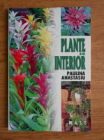 Anticariat: Paulina Anastasiu - Plante de interior