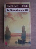 Anticariat: Pauline Gedge - Le scorpion du Nil