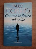 Anticariat: Paulo Coelho - Comme le fleuve qui coule