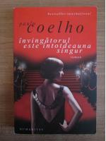 Anticariat: Paulo Coelho - Invingatorul este intotdeauna singur