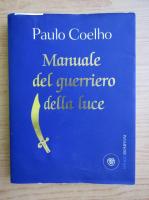 Paulo Coelho - Manuale del guerriero della luce