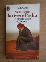 Anticariat: Paulo Coelho - Sur le bord de la riviere Piedra