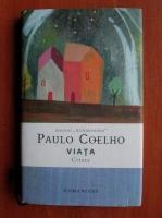Paulo Coelho - Viata (citate)