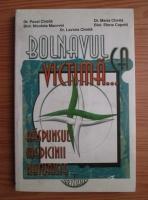 Anticariat: Pavel Chirila - Bolnavul ca victima...Raspunsul medicinii naturiste