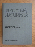 Anticariat: Pavel Chirila - Medicina naturista