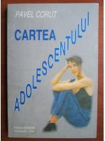 Anticariat: Pavel Corut - Cartea adolescentului