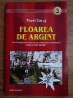 Anticariat: Pavel Corut - Floarea de argint