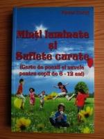Anticariat: Pavel Corut - Minti luminate si Suflete curate - carte de poezii si nuvele pentru copii de 6-12 ani
