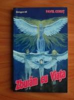 Anticariat: Pavel Corut - Zburam cu viata